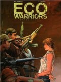eco warriors Eco Warriors: une BD écolo musclée