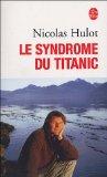 hulot titanic Le syndrome du Titanic   Film de Nicolas Hulot